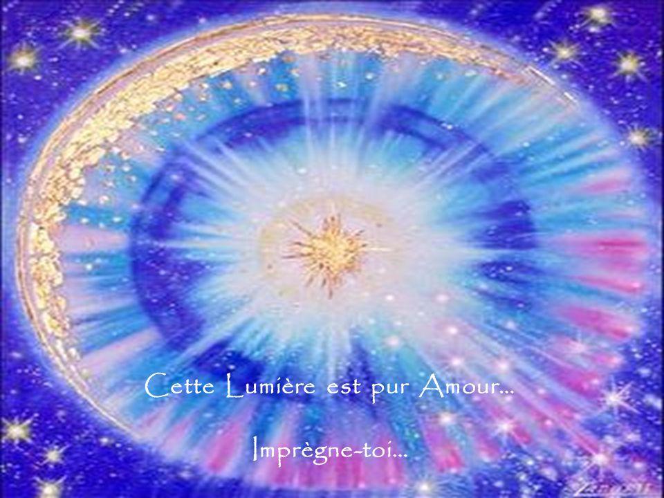 Cette Lumière est pur Amour… Imprègne-toi…