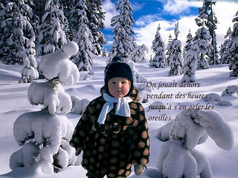 Je me souviens…quand jétais petit…nous avions des montagnes de neige…plus hautes que les poteaux de téléphone…