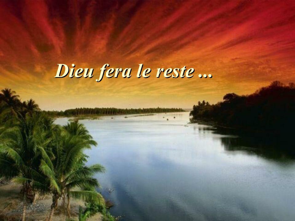 Dieu fera le reste...