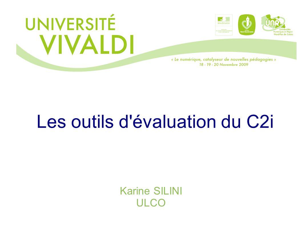 Les outils d'évaluation du C2i Karine SILINI ULCO