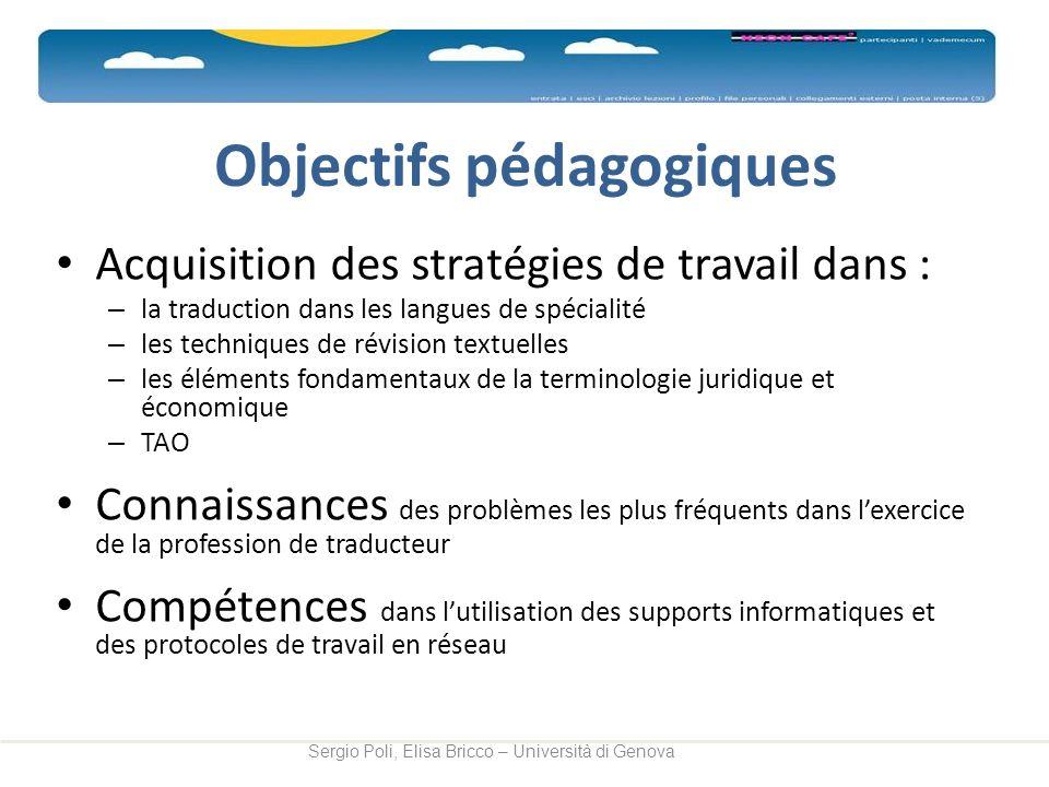 Objectifs pédagogiques Acquisition des stratégies de travail dans : – la traduction dans les langues de spécialité – les techniques de révision textue
