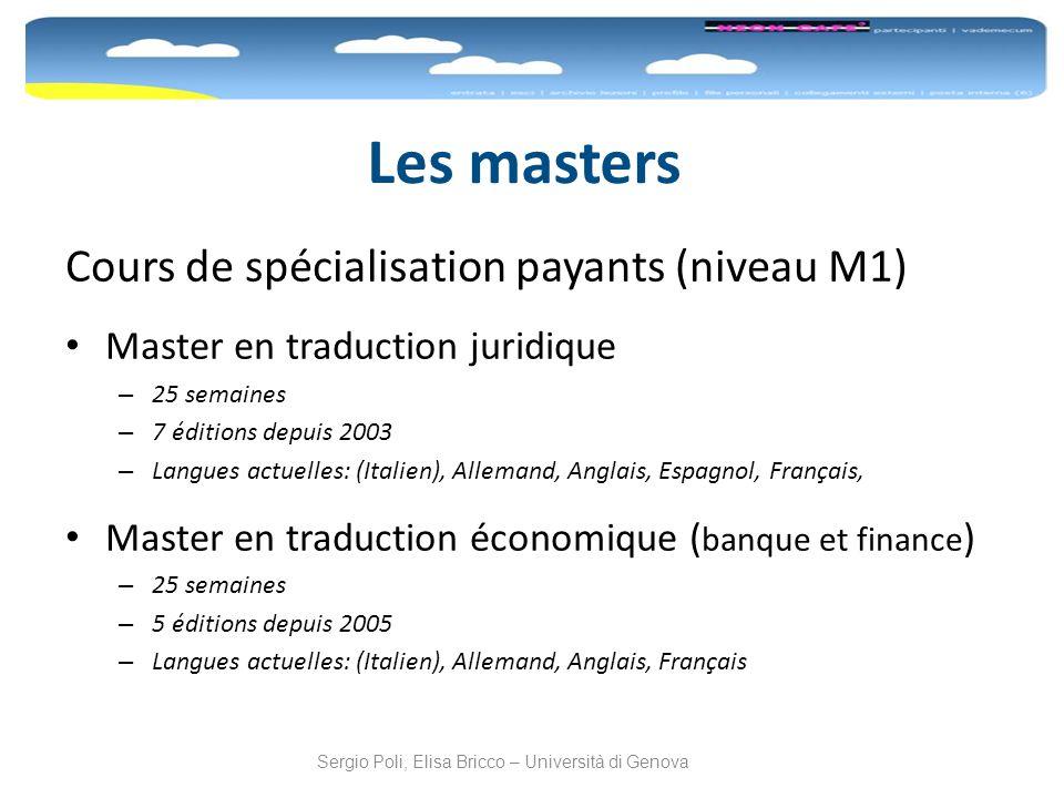 Les masters Cours de spécialisation payants (niveau M1) Master en traduction juridique – 25 semaines – 7 éditions depuis 2003 – Langues actuelles: (It