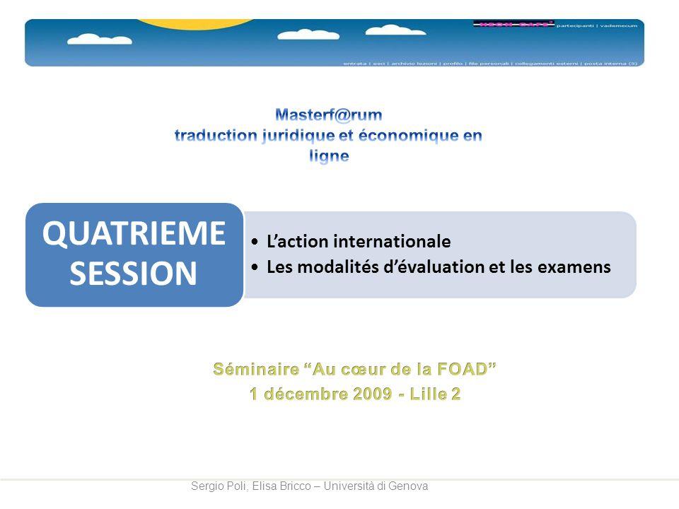 Laction internationale Les modalités dévaluation et les examens QUATRIEME SESSION Sergio Poli, Elisa Bricco – Università di Genova