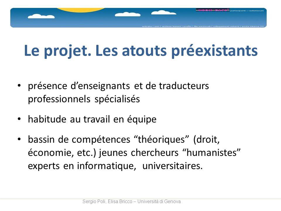 Le projet. Les atouts préexistants présence denseignants et de traducteurs professionnels spécialisés habitude au travail en équipe bassin de compéten