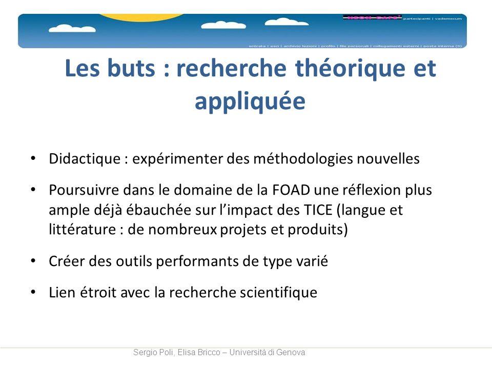 Les buts : recherche théorique et appliquée Didactique : expérimenter des méthodologies nouvelles Poursuivre dans le domaine de la FOAD une réflexion