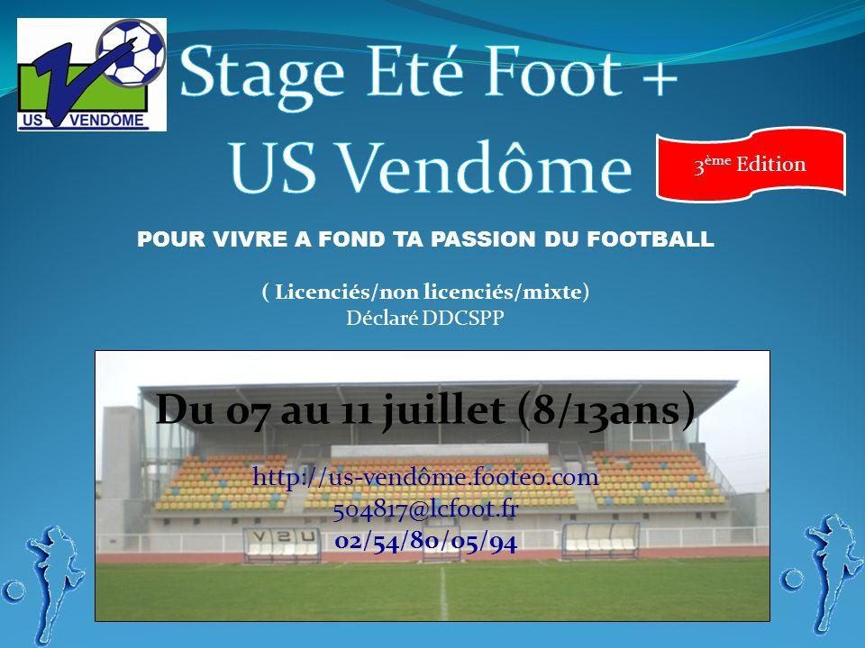 Stage Eté Foot + Pour la troisième année consécutive, lUS Vendôme organise un stage ouvert à tout le monde dans le but de se perfectionner au football et de passer une semaine de vacances à travers différentes activités.