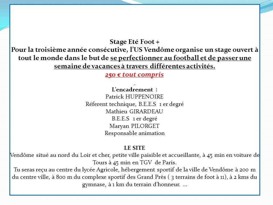 Stage Eté Foot + Pour la troisième année consécutive, lUS Vendôme organise un stage ouvert à tout le monde dans le but de se perfectionner au football