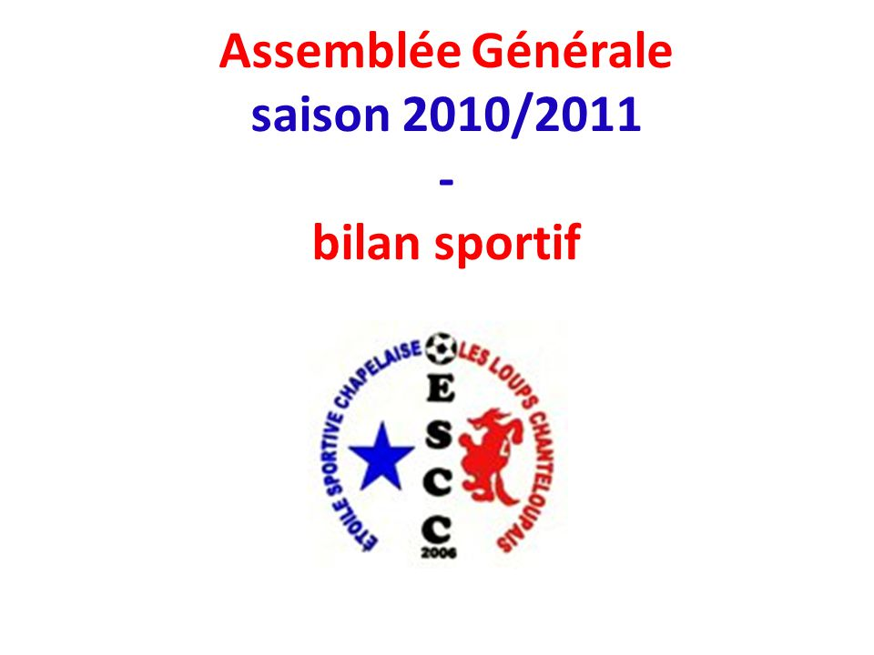 Assemblée Générale saison 2010/2011 - bilan sportif