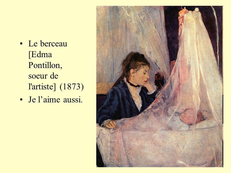 Le berceau [Edma Pontillon, soeur de l'artiste] (1873) Je laime aussi.