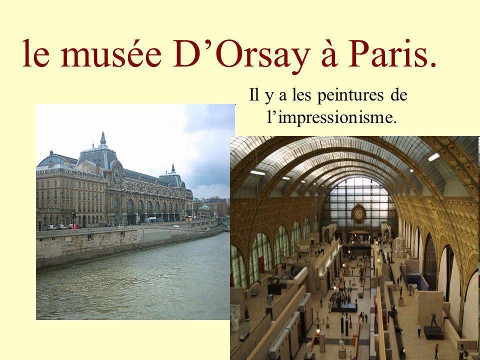 le musée DOrsay à Paris. Il y a les peintures de limpressionisme.