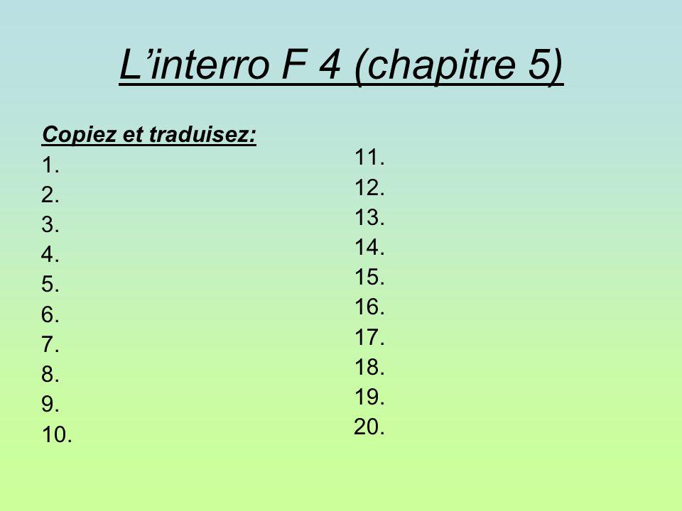 Linterro F 4 (chapitre 5) Copiez et traduisez: 1. 2.