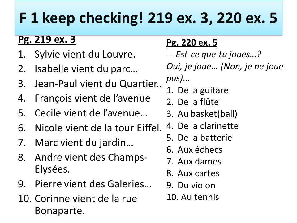 F 1 keep checking. 219 ex. 3, 220 ex. 5 Pg. 219 ex.