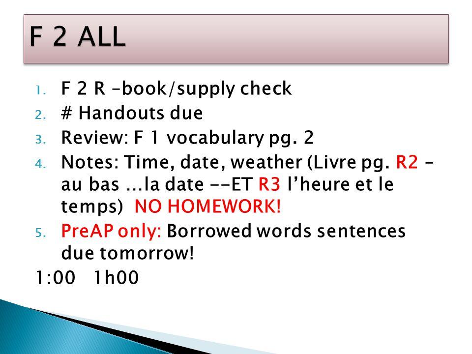 1. F 2 R –book/supply check 2. # Handouts due 3.