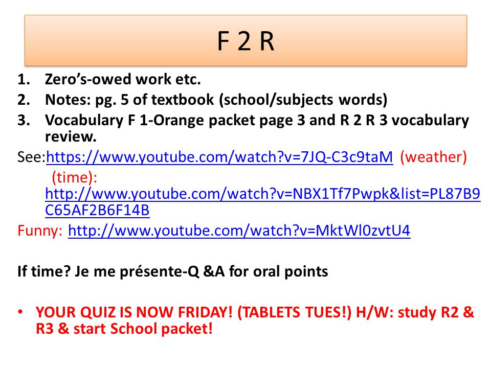 F 1 1.Draw #s for oral grade today, quick review.