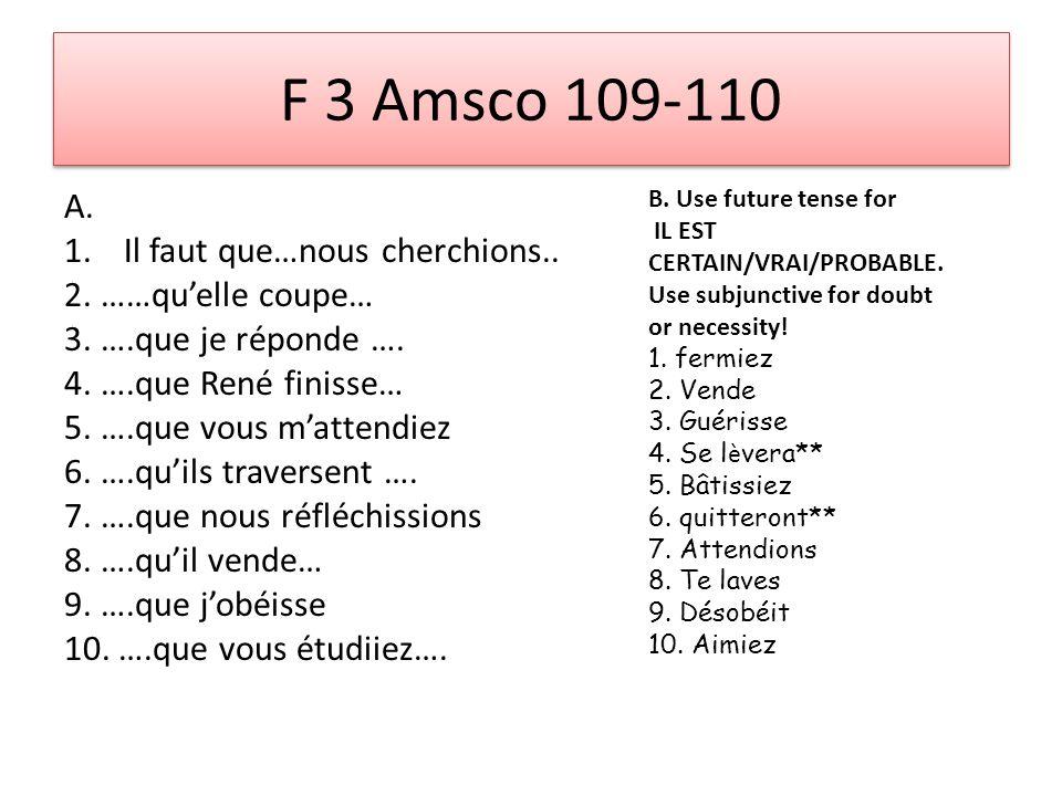 F 3 Amsco 109-110 A. 1.Il faut que…nous cherchions..