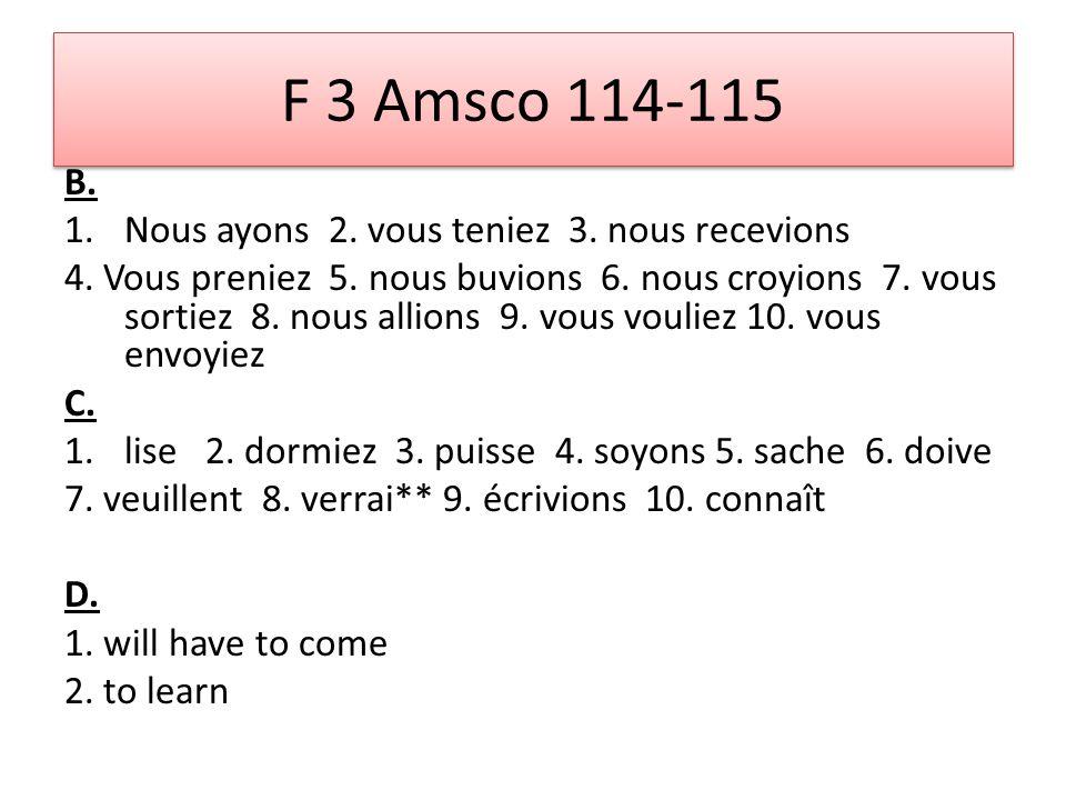 F 3 Amsco 114-115 B. 1.Nous ayons 2. vous teniez 3.