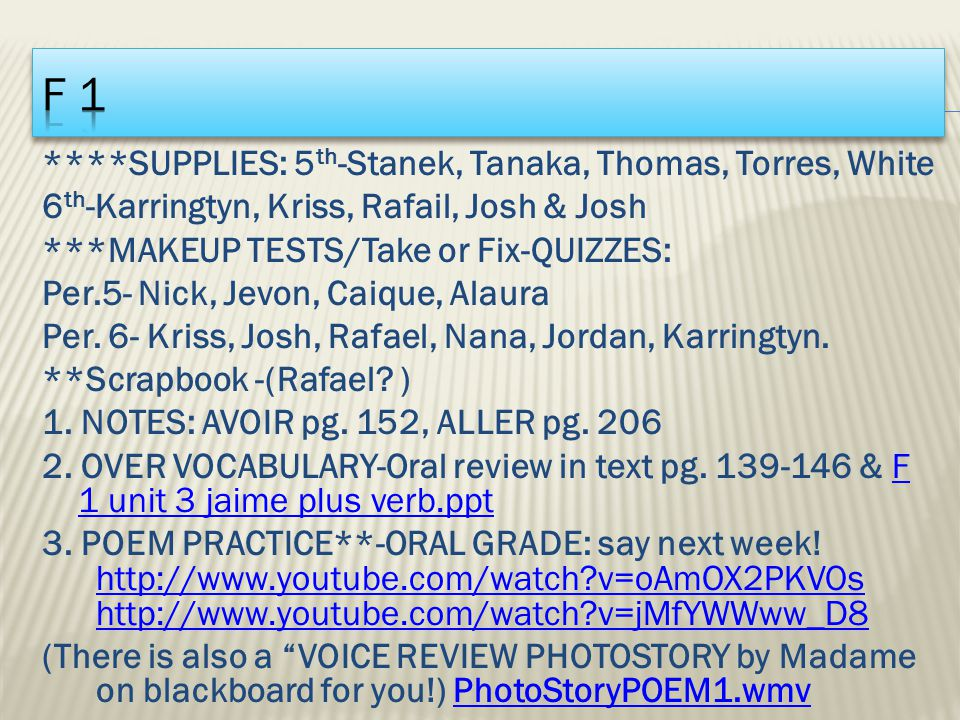****SUPPLIES: 5 th -Stanek, Tanaka, Thomas, Torres, White 6 th -Karringtyn, Kriss, Rafail, Josh & Josh ***MAKEUP TESTS/Take or Fix-QUIZZES: Per.5- Nic