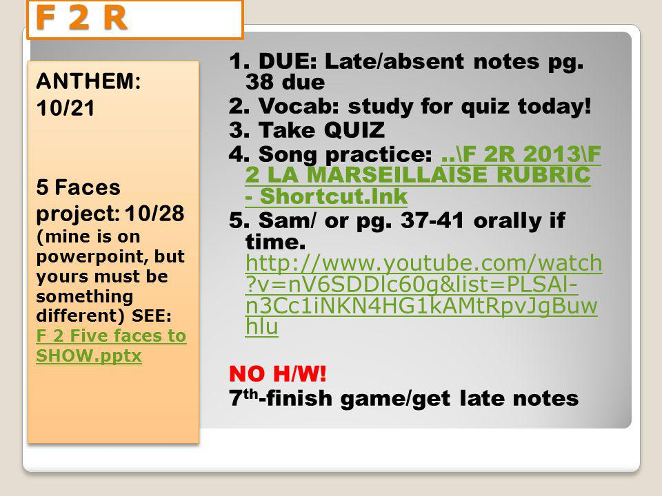 F 2 R: 10 minutes to study.Notes pg.