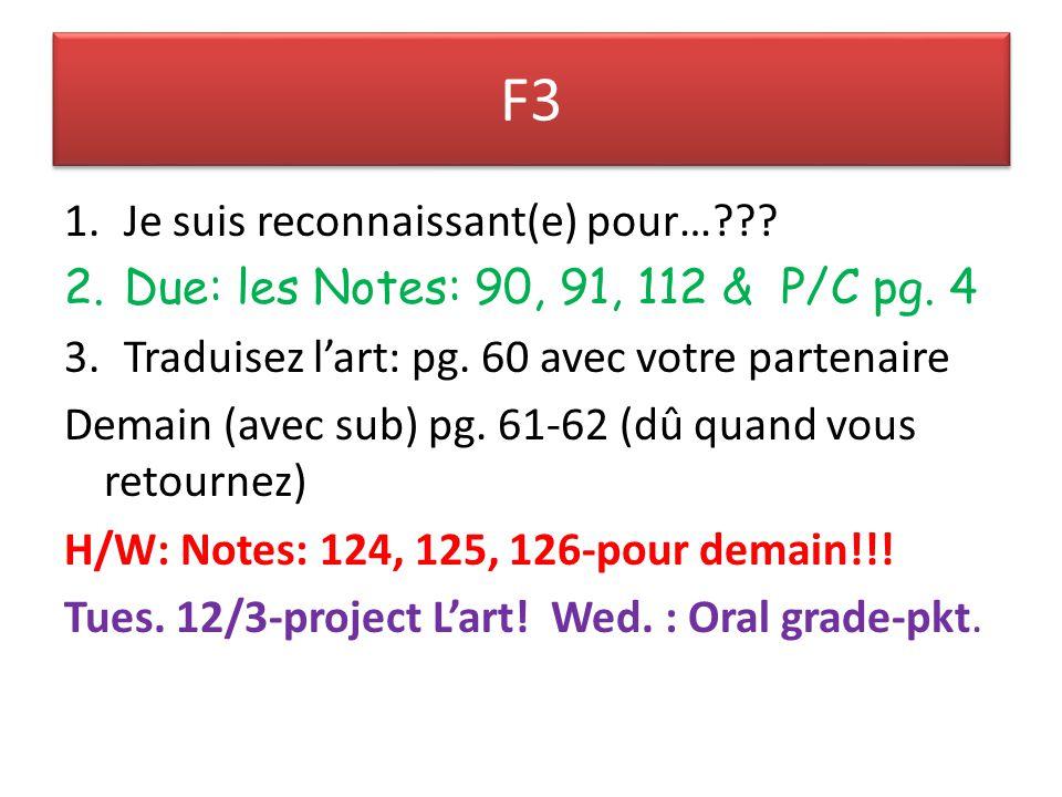 F3 1.Je suis reconnaissant(e) pour…??. 2.Due: les Notes: 90, 91, 112 & P/C pg.