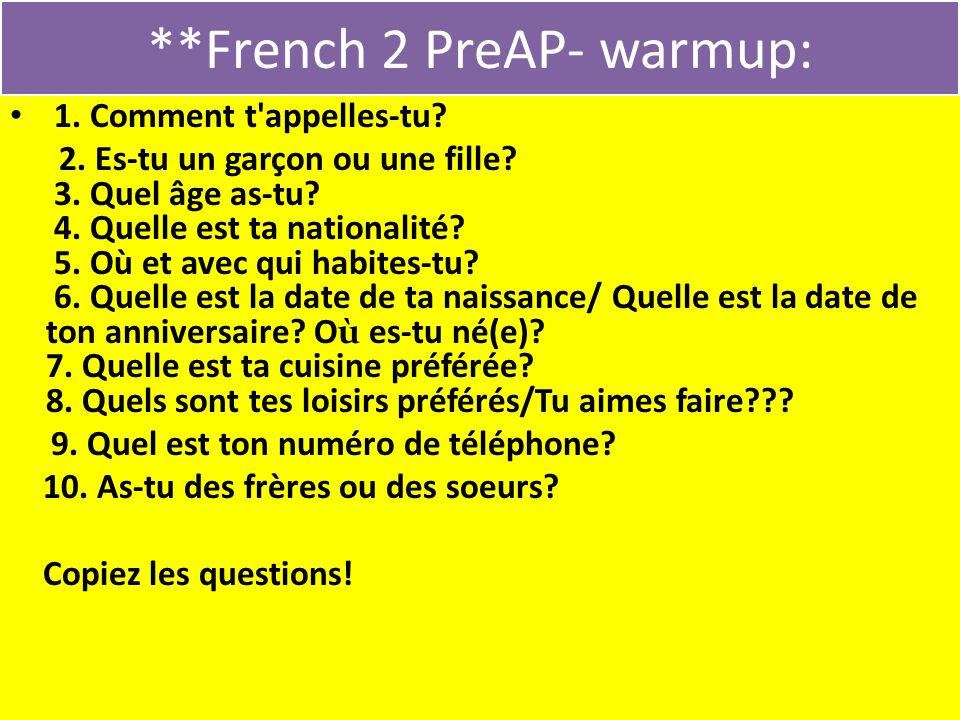 **French 2 PreAP- warmup: 1.Comment t appelles-tu.
