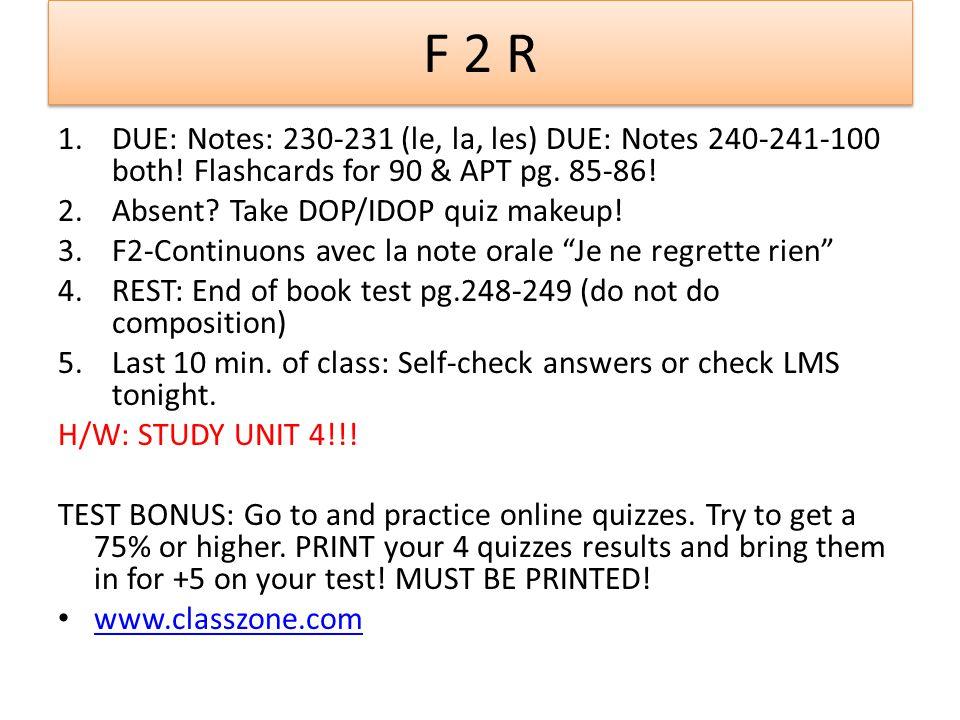 F 2 R 1.DUE: Notes: 230-231 (le, la, les) DUE: Notes 240-241-100 both.