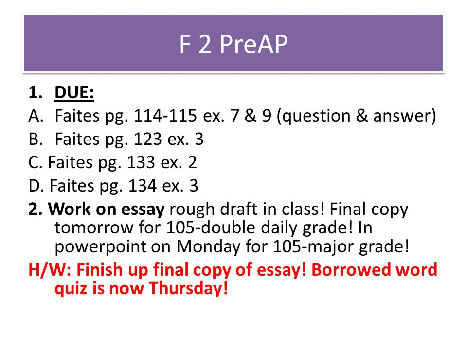 F 2 R 1.Due Sub work: pg. 114-115 ex. 7 & 9 (question & answer) pg.