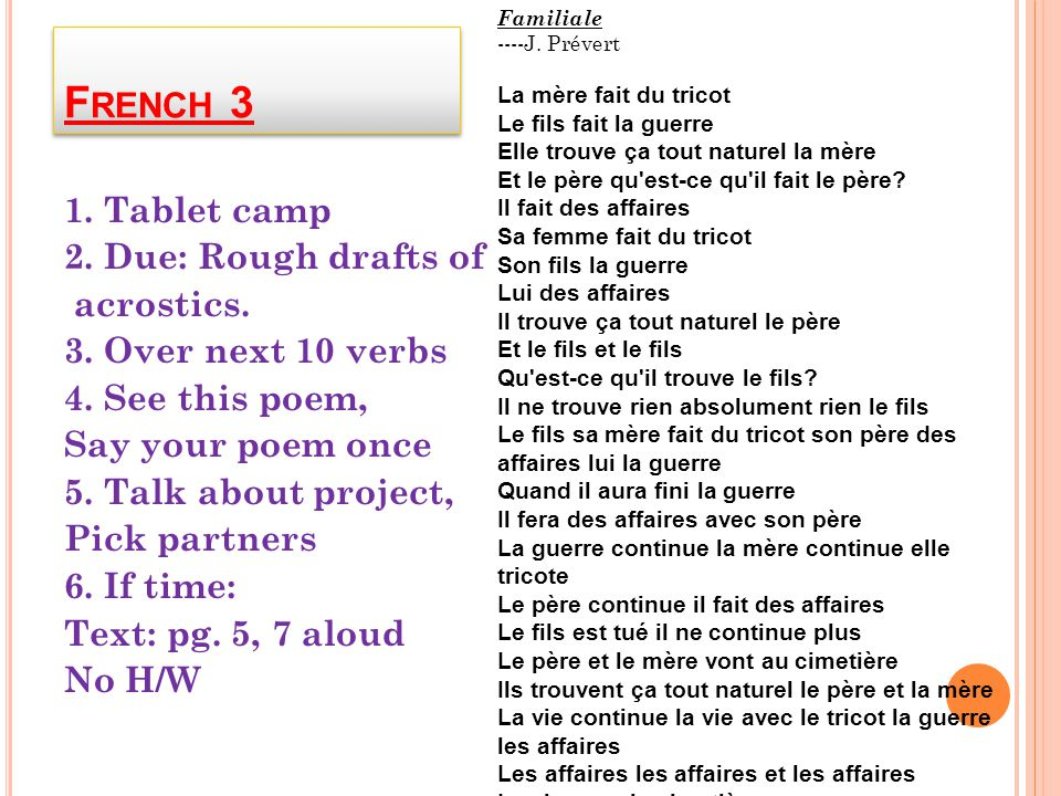 F RENCH 3 1. Tablet camp 2. Due: Rough drafts of acrostics.