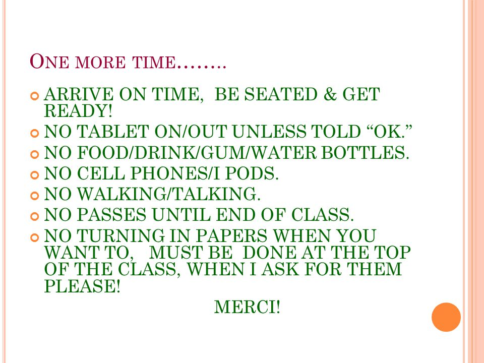 O NE MORE TIME …….. ARRIVE ON TIME, BE SEATED & GET READY.