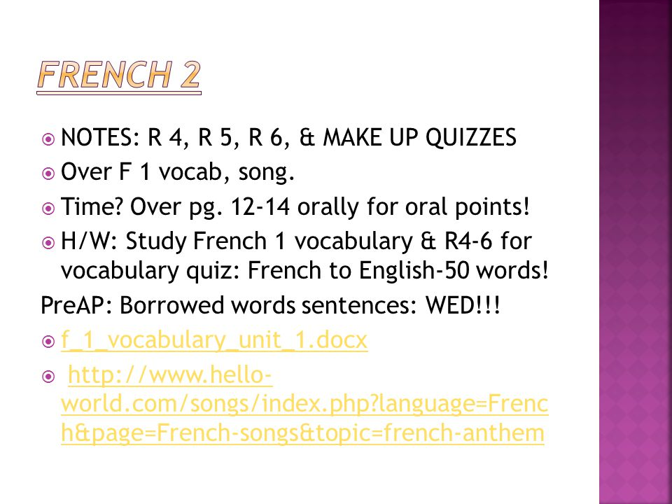 NOTES: R 4, R 5, R 6, & MAKE UP QUIZZES Over F 1 vocab, song.
