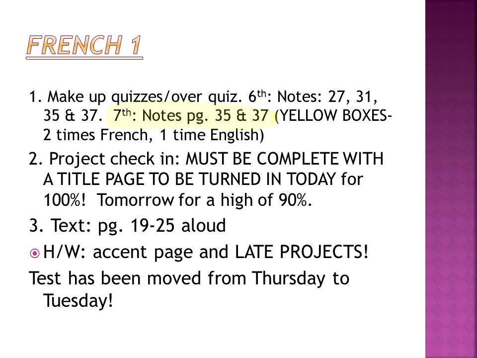 1. Make up quizzes/over quiz. 6 th : Notes: 27, 31, 35 & 37.