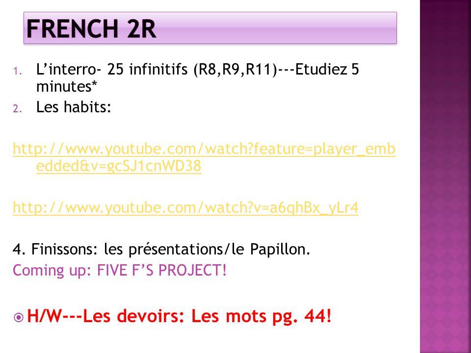 1.Linterro- 25 infinitifs (R8,R9,R11)---Etudiez 5 minutes* 2.