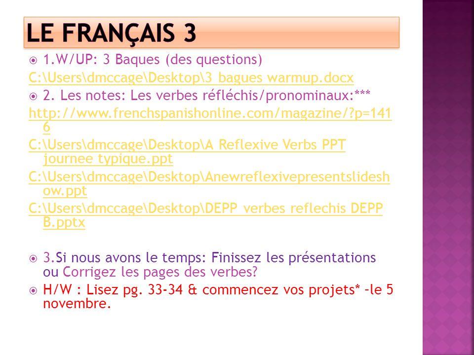 1.W/UP: 3 Baques (des questions) C:\Users\dmccage\Desktop\3 bagues warmup.docx 2.