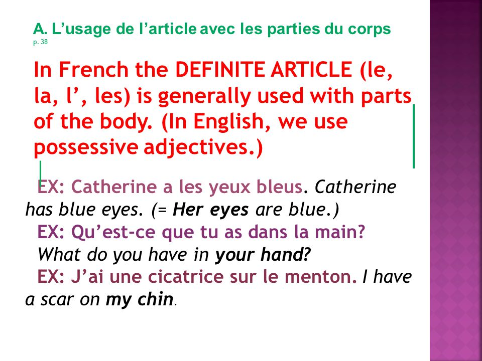 EX: Catherine a les yeux bleus.Catherine has blue eyes.
