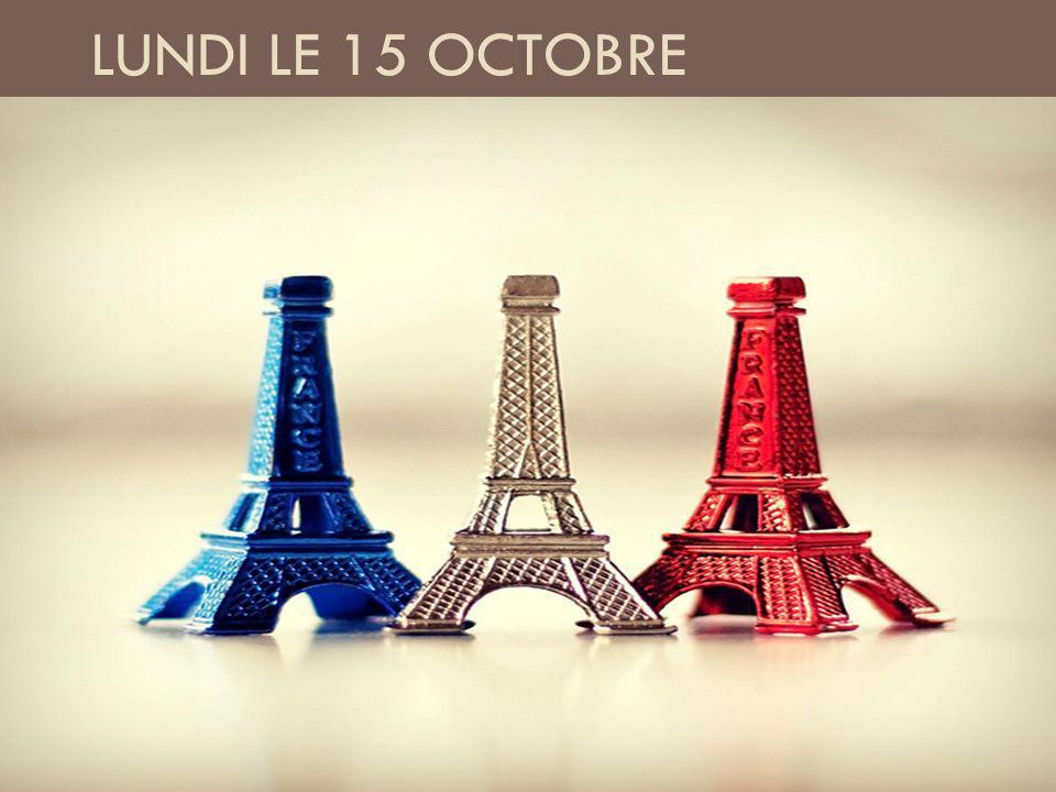 LUNDI LE 15 OCTOBRE