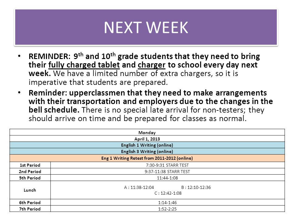NEXT WEEK REMINDER: 9 th and 10 th grade students that they need to bring their fully charged tablet and charger to school every day next week.