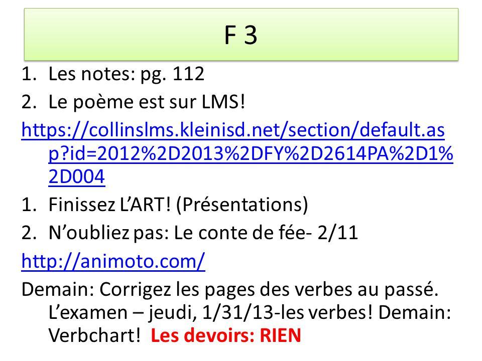 F 3 1.Les notes: pg. 112 2.Le poème est sur LMS.