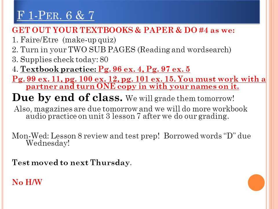 F 1-P ER.6 & 7 GET OUT YOUR TEXTBOOKS & PAPER & DO #4 as we: 1.
