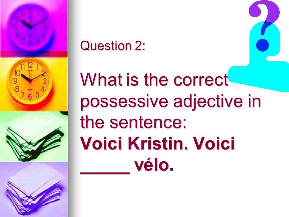 La réponse correcte est: Voici _____ vélo. #2