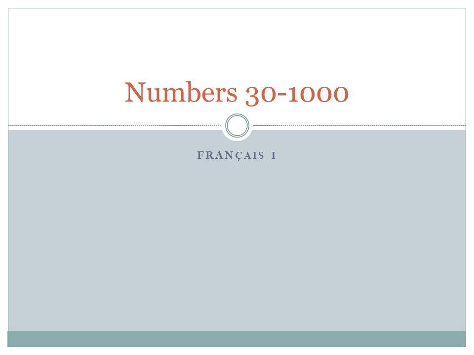 FRAN ÇAIS I Numbers 30-1000