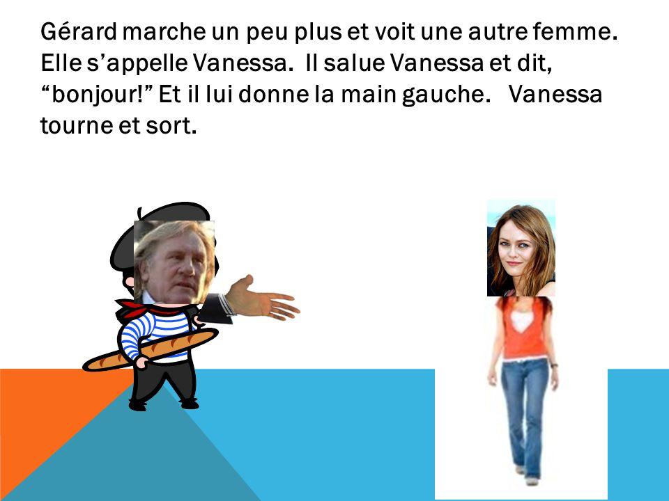 Gérard marche un peu plus et voit une autre femme.