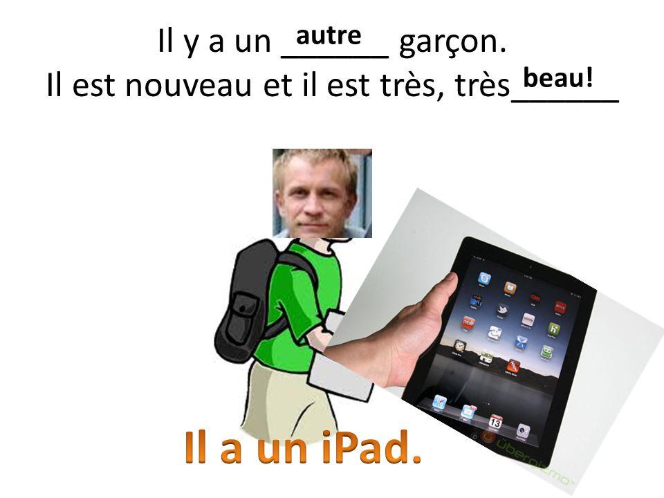 Comment sappelle ce garçon? Il a un iPad!