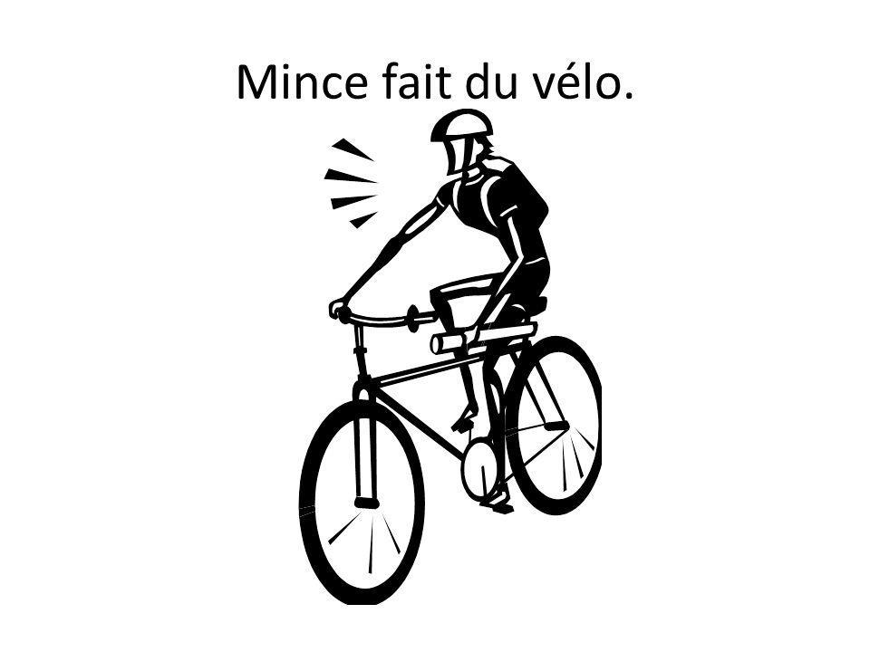 Mince fait du vélo.