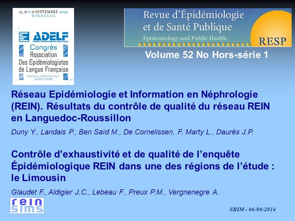 SBIM - 06/06/2014 Réseau Epidémiologie et Information en Néphrologie (REIN).