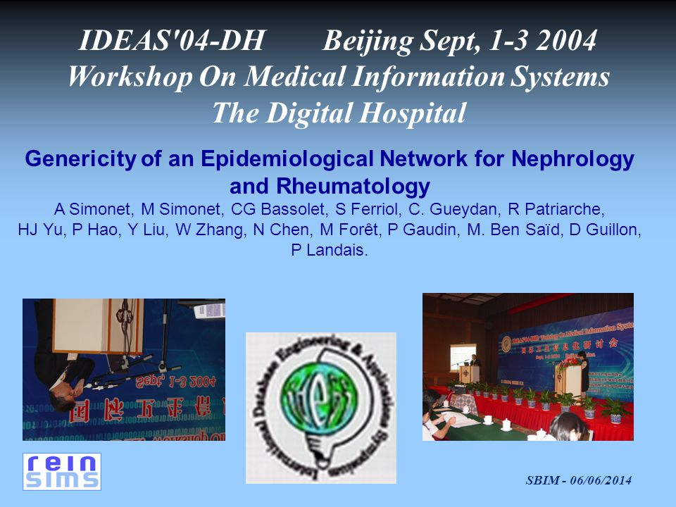 SBIM - 06/06/2014 Genericity of an Epidemiological Network for Nephrology and Rheumatology A Simonet, M Simonet, CG Bassolet, S Ferriol, C. Gueydan, R