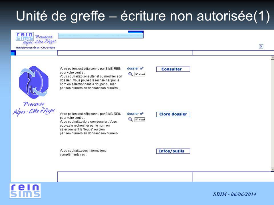 SBIM - 06/06/2014 Unité de greffe – écriture non autorisée(1)