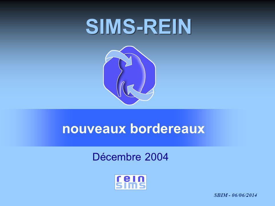 SBIM - 06/06/2014 SIMS-REIN Décembre 2004 nouveaux bordereaux
