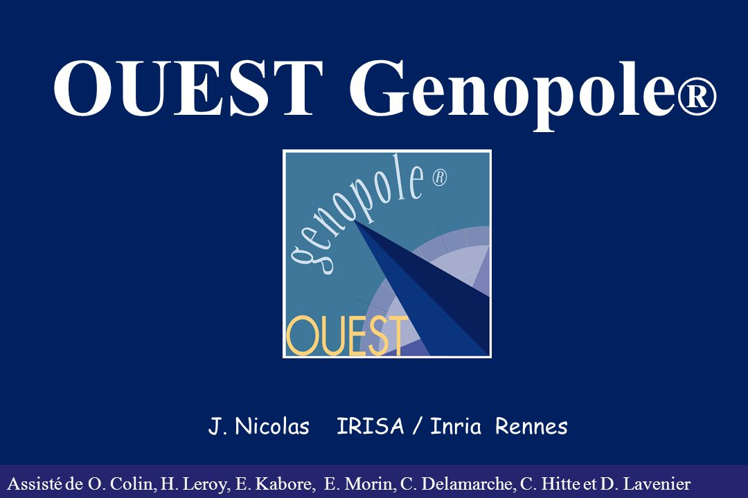 Journées Bioinformatique des génopoles – Lyon -Octobre 2003 OUEST-Génopole® : un réseau de 54 unités de recherche 10 CNRS 2 IFREMER 16 INRA 13 INSERM 1 INRIA 1 AFSSA 11 unités de recherche des Univ.
