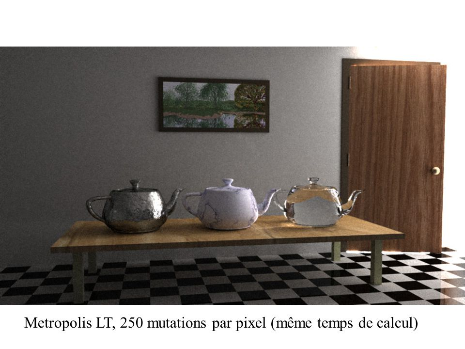Metropolis LT, 250 mutations par pixel (même temps de calcul)
