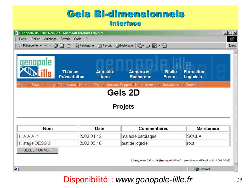 26 Gels Bi-dimensionnels Interface Disponibilité : www.genopole-lille.fr