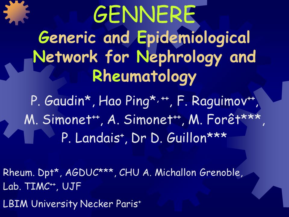 GENNERE Generic and Epidemiological Network for Nephrology and Rheumatology P.